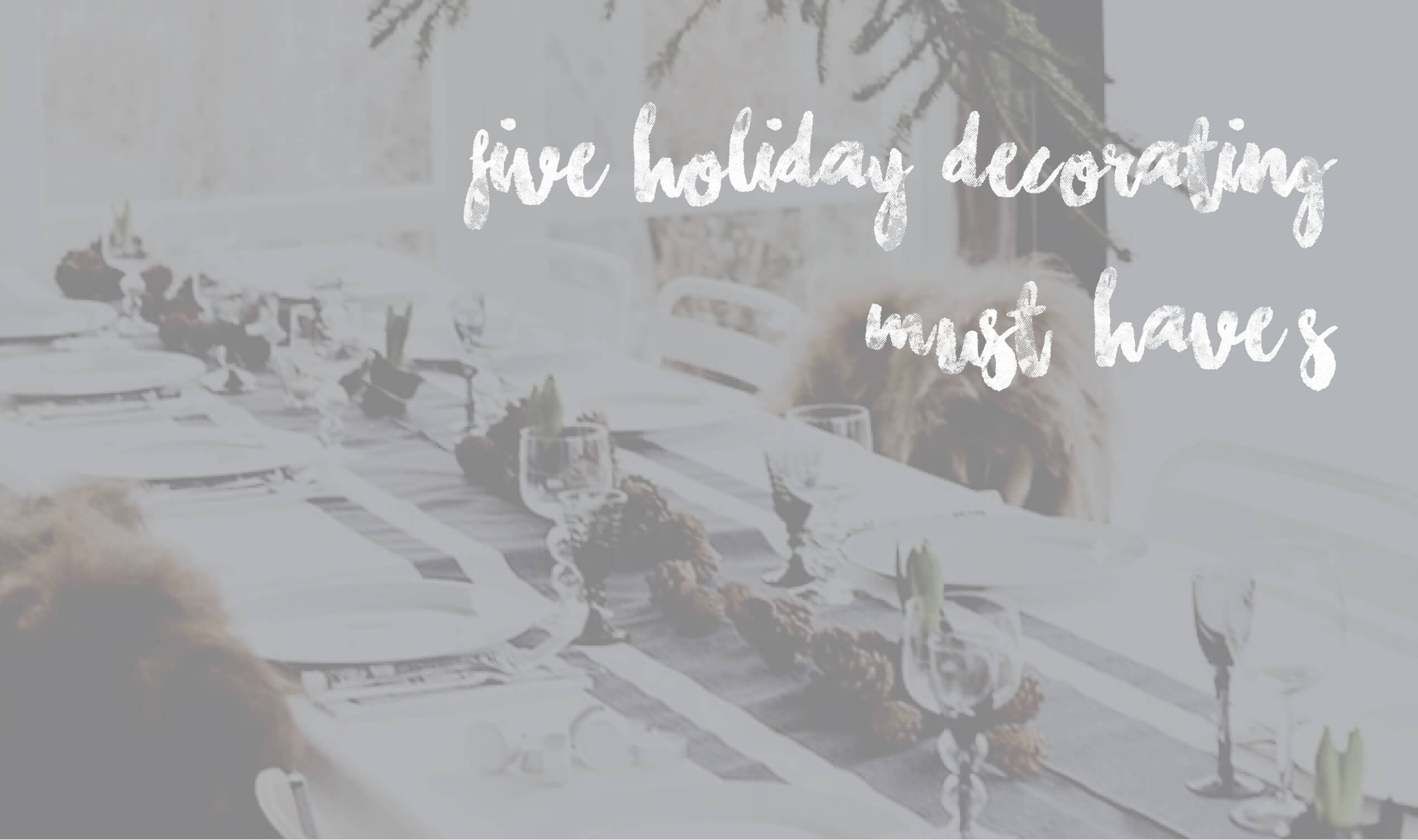 5 Holiday Must-Have's